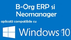 B-Org ERP si neomanager compatibile cu Windows 10