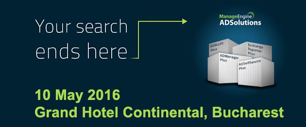 ManageEngine ADSolutions – 10 Mai 2016, Grand Hotel Continental, Bucuresti