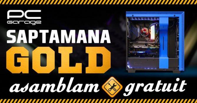 Săptămâna Gold la PC Garage