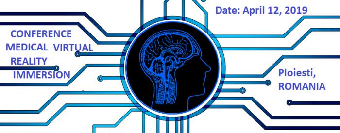 Conference Medical Virtual Reality Immersion 2019 are loc în Ploiești