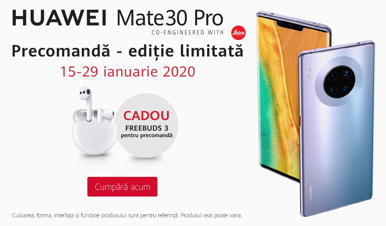 Campanie exclusivă de precomandă pentru HUAWEI Mate 30 Pro