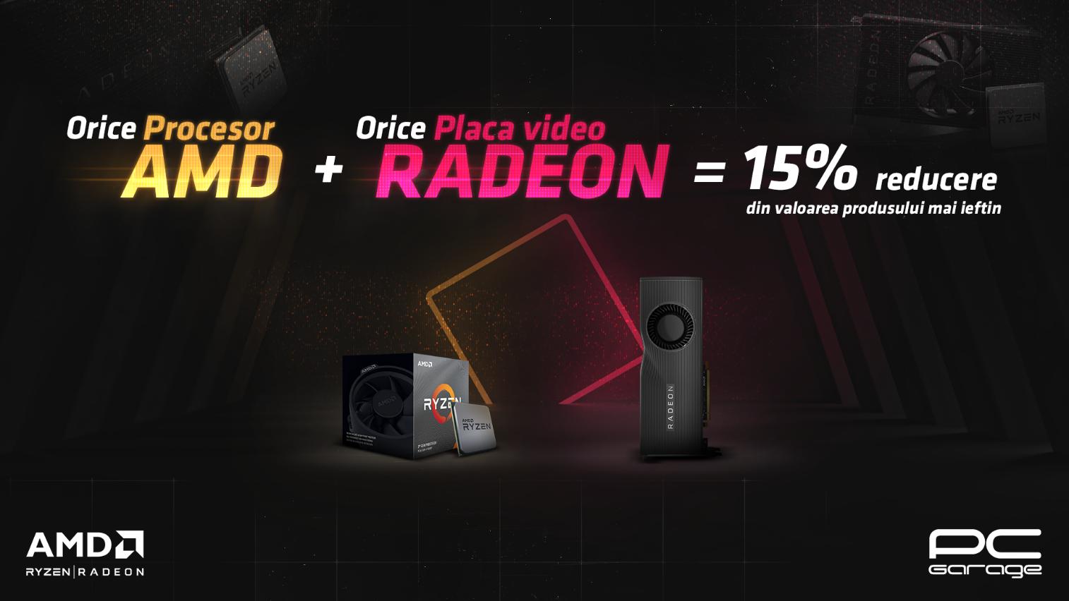 PC Garage și AMD oferă 15% reducere la orice achiziţie de   procesor AMD + placă video Radeon