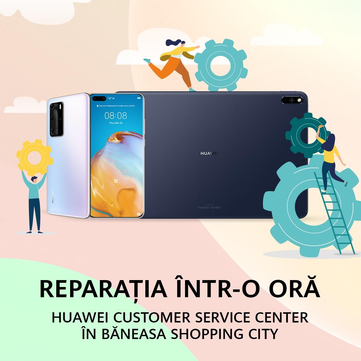 Huawei deschide un nou spațiu de service în Băneasa Shopping City