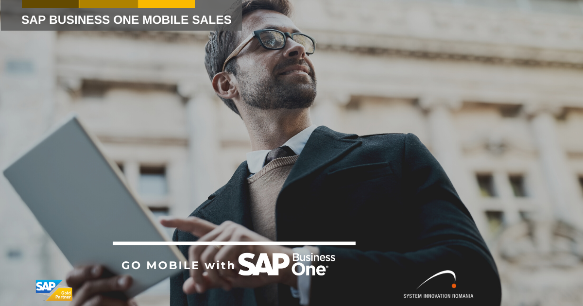 SAP Business One Sales, aplicaţia ideală pentru angajaţii de la vânzări