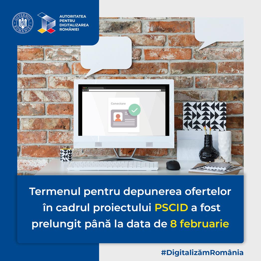Termenul pentru depunerea ofertelor în cadrul proiectului PSCID a fost prelungit până la data de 8 februarie