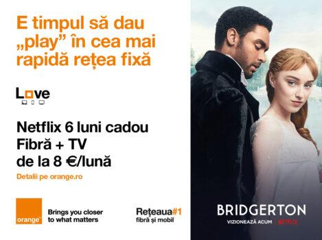 Cu Orange Love ai Netflix 6 luni cadou plus internet prin fibră și televiziune prin cablu de la 8 euro/lună
