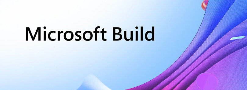 Noutăți de la conferința Microsoft BUILD 2021