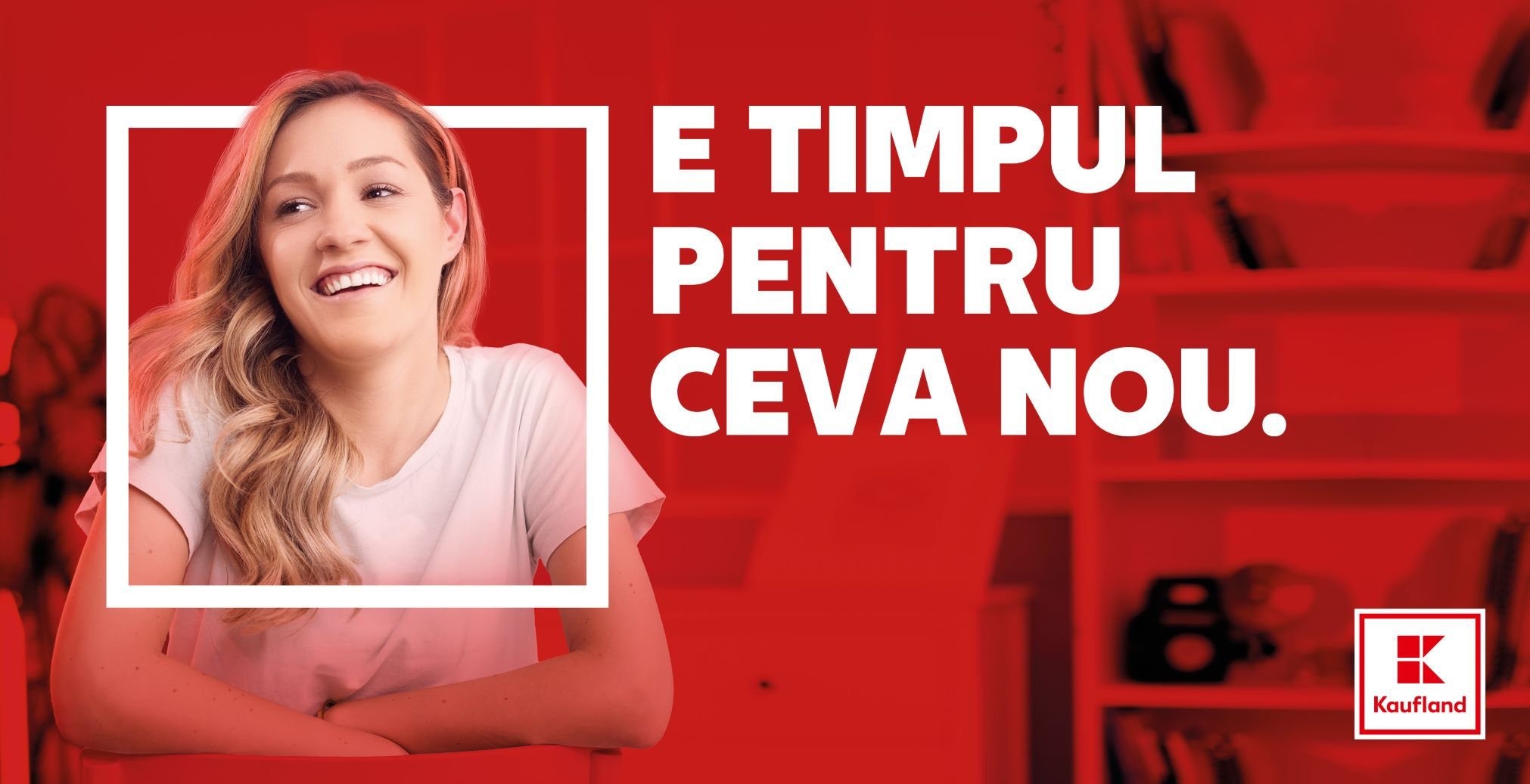 """Kaufland lansează campania de brand de angajator """"E TIMPUL PENTRU CEVA NOU"""""""