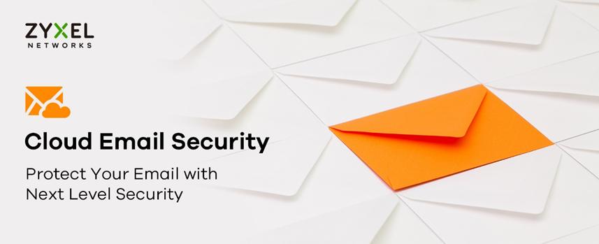 Zyxel lansează noua soluție de cloud email security pentru IMM-uri